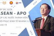 Hợp tác giữa ASEAN và APO giúp các quốc gia thành viên phục hồi kinh tế nhanh hậu Covid-19